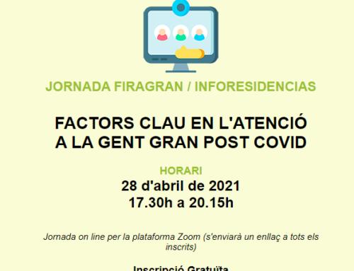 JORNADA FIRAGRAN / INFORESIDENCIAS: FACTORS CLAU EN L'ATENCIÓ A LA GENT GRAN POST COVID