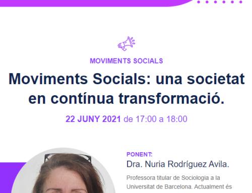 Conferència FiraGran – Moviments Socials: una societat en contínua transformació. 22 JUNY 2021 de 17:00 a 18:00