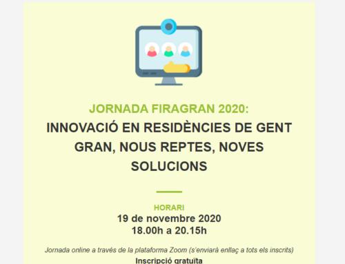 JORNADA FIRAGRAN 2020: INNOVACIÓ EN RESIDÈNCIES DE GENT GRAN, NOUS REPTES, NOVES SOLUCIONS