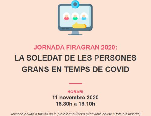 JORNADA FIRAGRAN 2020: LA SOLEDAT DE LES PERSONES GRANS EN TEMPS DE COVID